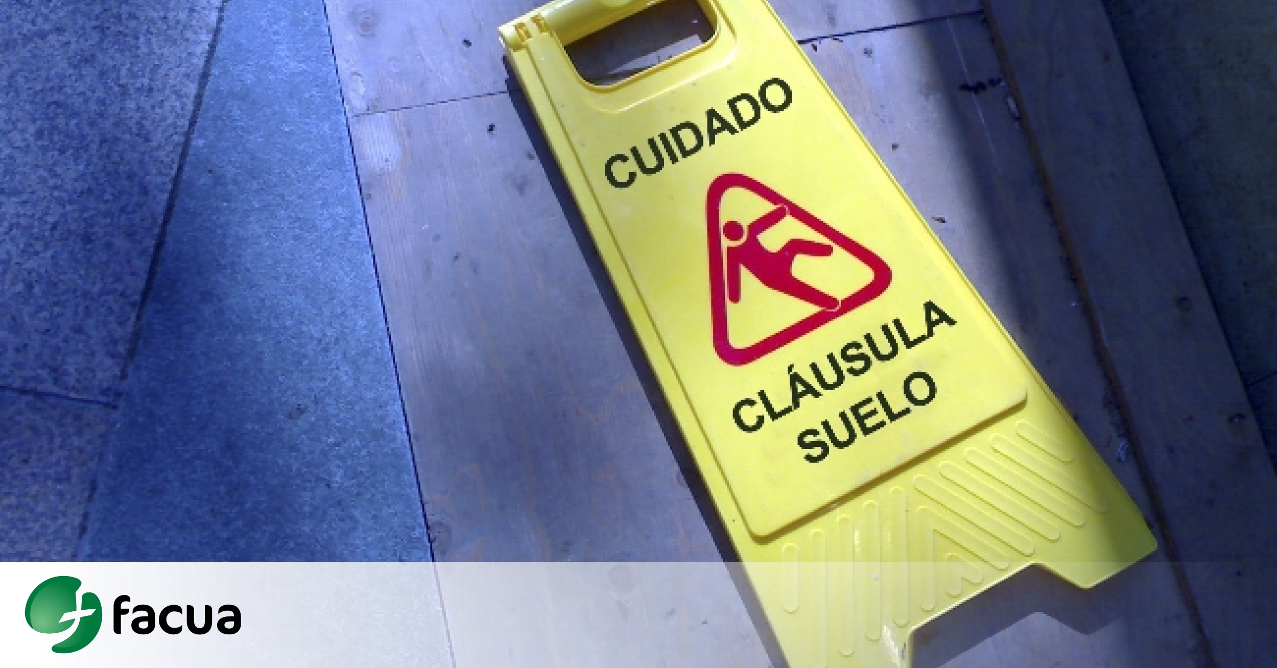 Facua te ayuda a reclamar por la cl usula suelo y los for Clausula suelo asturias