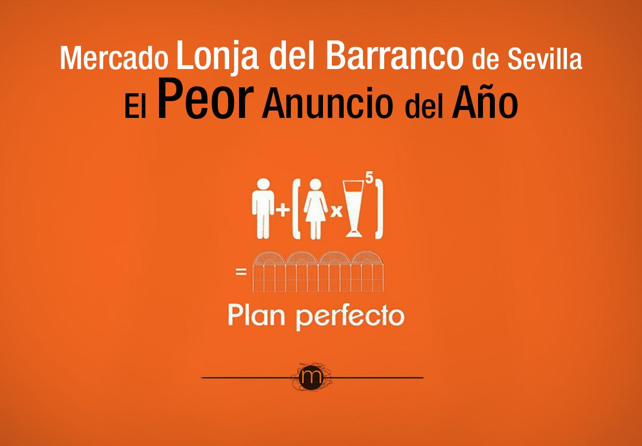 """Mujer con 5 copas, """"plan perfecto"""": Mercado del Barranco de Sevilla, premiado por El Peor Anuncio del A�o"""