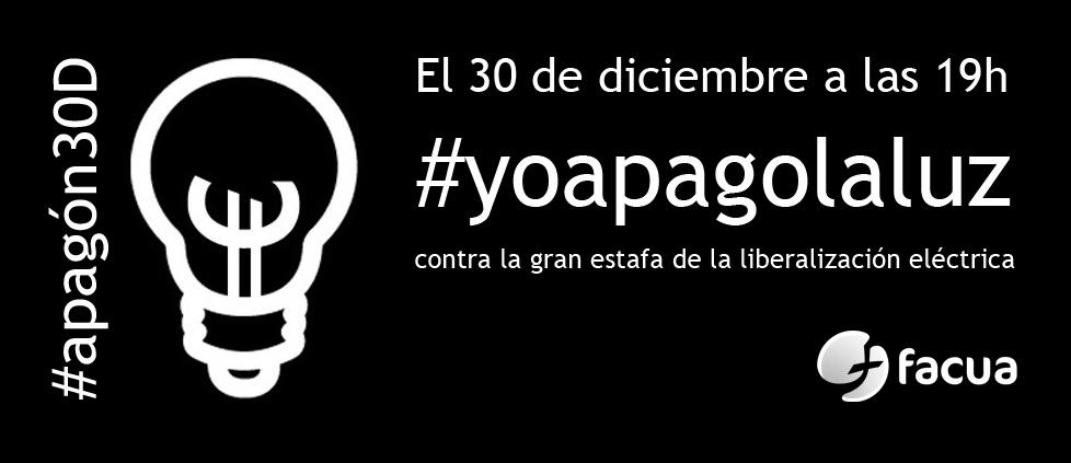 Este lunes a las 19h, FACUA llama a unirse al #apagón30D con el lema #yoapagolaluz