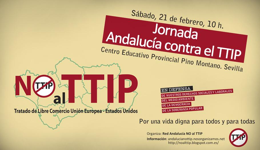 La Red Andalucía No al TTIP organiza unas jornadas en Sevilla sobre el Tratado de Libre Comercio con EE UU