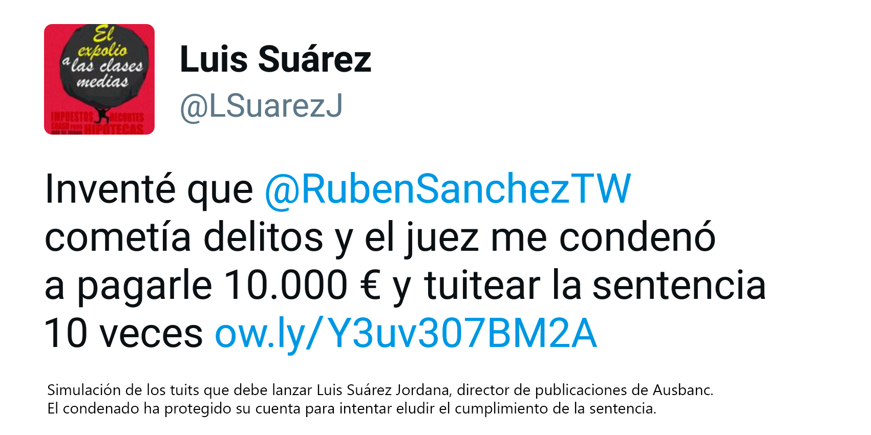 El tuit que Luis Suárez Jordana (Ausbanc) no quiere que veas tras su condena por difamar a Rubén Sánchez